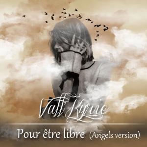 Pour être libre (Angels version)